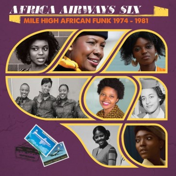 Africa Airways Six: Mile High African Funk 1974-1981