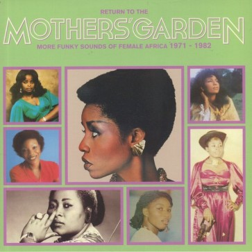 Return To The Mothers' Garden: More Funky Sounds Of Female Africa 1971-1982