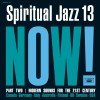 Spiritual Jazz 13: NOW! Part 2