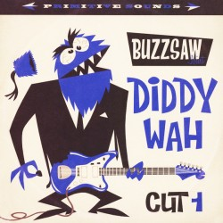 Buzzsaw Joint Cut 1 - Diddy Wah