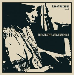 Kaeef Ruzadun presents The Creative Arts Ensemble
