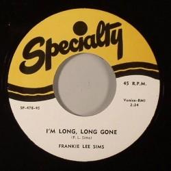 I'm Long, Long Gone