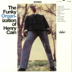 The Funky Organ-Ization Of Henry Cain