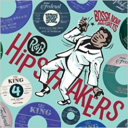 R&B Hipshakers Vol 4: Bossa Nova and Grits