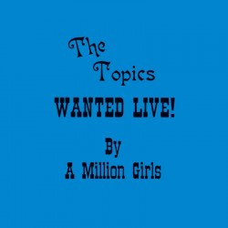 Wanted Live by a Million Girls