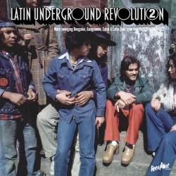 Latin Underground Revolution, Vol. 2: More Swinging Boogaloo, Guaguancó, Salsa & Latin Soul from New York City 1968-1972