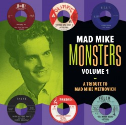 Mad Mike Monsters Volume 1 - A Tribute To Mad Mike Metrovich