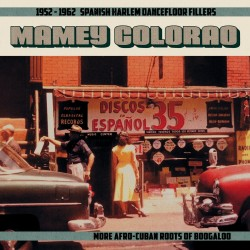 Mamey Colorao: 1955-1962 Spanish Harlem Dancefloor Fillers