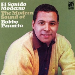 El Sonido Moderno - The Modern Sound Of Bobby Pauneto